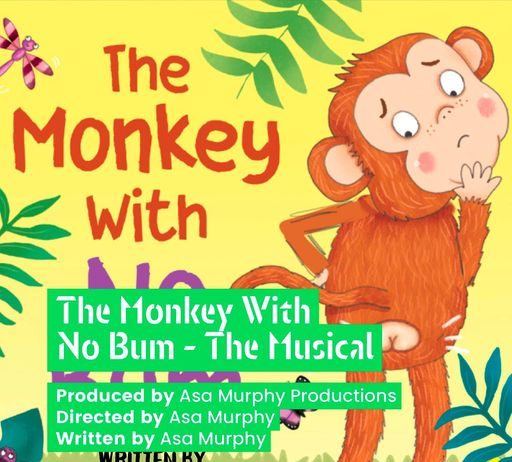 The Monkey With No Bum - The Musical
